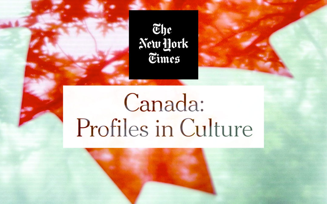 NY Times - Canada: Profiles in Culture