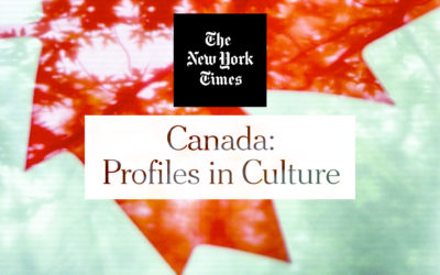 "Famous Canadians Featured in NY Times' ""Canada: Profiles in Culture"""